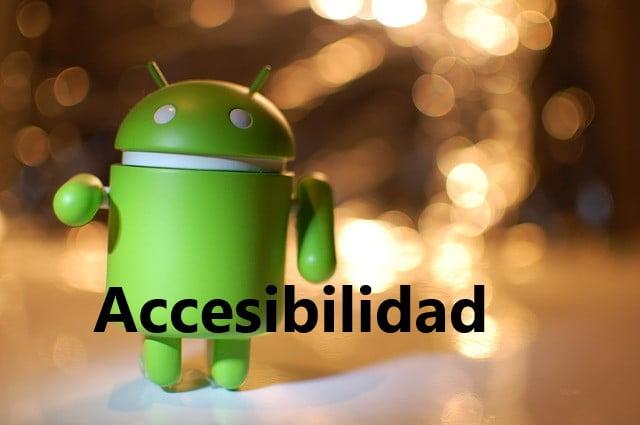 Las Mejores Configuraciones de Accesibilidad en Android