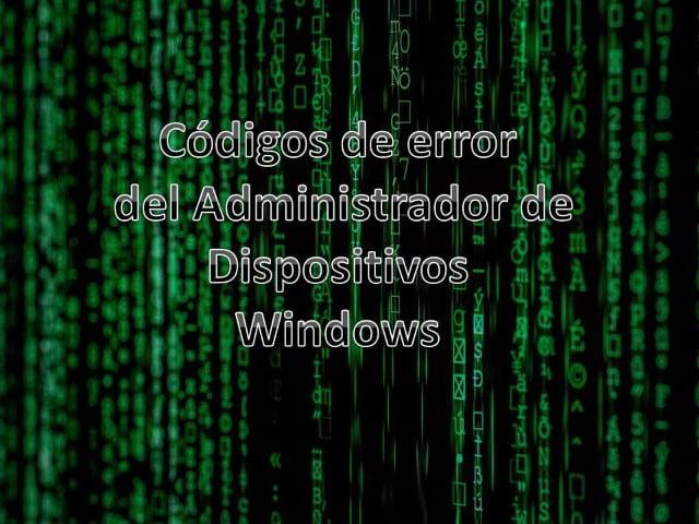 Códigos de error del Administrador de dispositivos