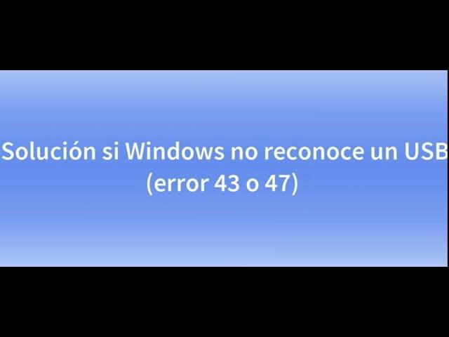 ¿Cómo Reparar el Error del código 43 de Windows?