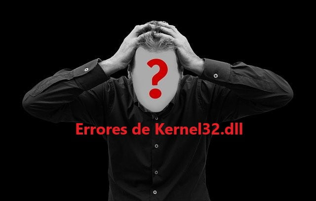 ¿Cómo solucionar errores de Kernel32?