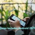 Los Mejores Teclados para Android del 2021