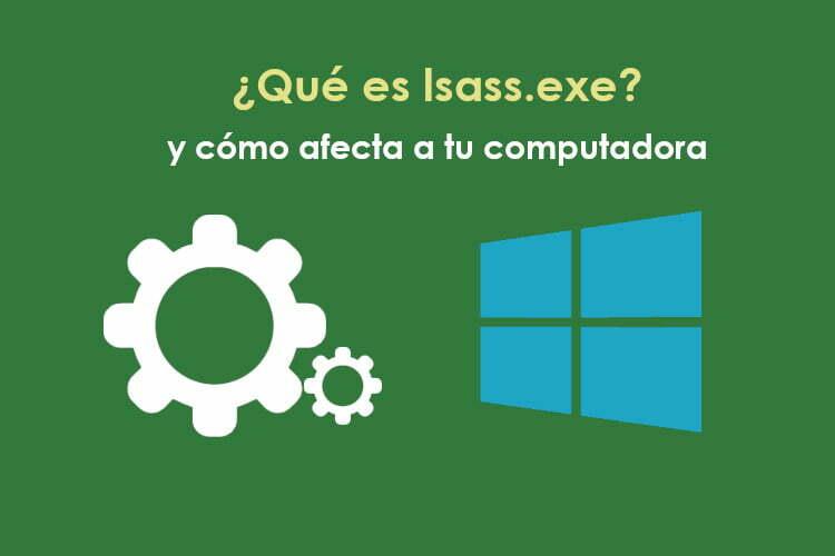¿Qué es lsass.exe y cómo afecta a tu computadora?
